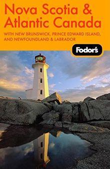 Fodor's Nova Scotia & Atlantic Canada, 9th Edition: With New Brunswick, Prince Edward Island, and Newfoundland & Labrador (Travel Guide, Band 9)