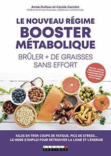 Le nouveau régime booster métabolique : Brûler + de graisses sans effort