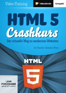 HTML 5- Crashkurs - Der schnelle Weg zu modernen Websites (PC+MAC+Linux)