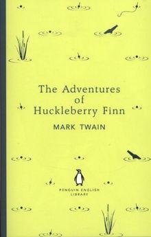 The Adventures of Huckleberry Finn (Penguin English Library)