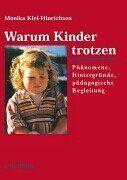 Warum Kinder trotzen.: Phänomene, Hintergründe und pädagogische Begleitung