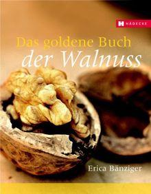 Das goldene Buch der Walnuss