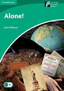 Alone! Level 3 Lower-Intermediate (Cambridge Discovery Readers)