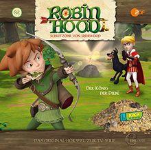 """Robin Hood - Schlitzohr von Sherwood """"Der König der Diebe"""", Folge 2 - Das Original-Hörspiel zur TV-Serie"""