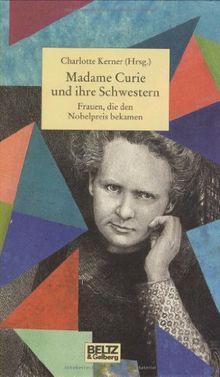 Madame Curie und ihre Schwestern (Beltz & Gelberg - Biographie)