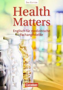 Health Matters - Second Edition: A2 - Schülerbuch: Englisch für medizinische Fachangestellte