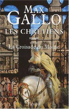 Les Chrétiens, Tome 3 : La croisade du moine