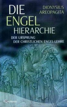 Die Engel-Hierarchie - Der Ursprung der christlichen Engel-Lehre