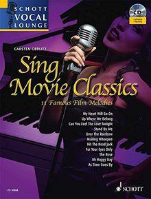 Sing Movie Classics: 11 Famous Film Melodies. Gesang und Klavier. Ausgabe mit CD. (Schott Vocal Lounge)