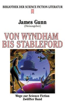 Wege zur Science Fiction 12. Von Ballard bis Stableford.