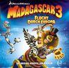 Madagascar 3 - Flucht durch Europa - Das Hörspiel zum Kinofilm