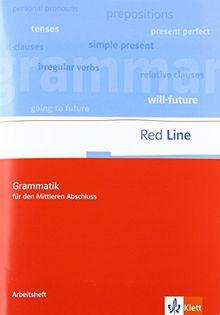 Red Line. Unterrichtswerk für Realschulen / Grammatik für den Mittleren Abschluss: Arbeitsheft Klassen 7-10