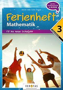 Mathematik Ferienhefte - AHS / NMS: Nach der 3. Klasse - Fit ins neue Schuljahr: Ferienheft mit eingelegten Lösungen. Zur Vorbereitung auf die 4. Klasse