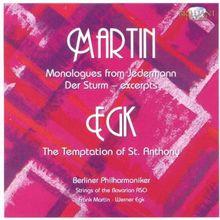 Martin & Egk: 6 Monologe von Jedermann & Die Versuchung von St. Anton