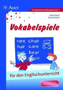 Vokabelspiele für den Englischunterricht in der Grund- und Hauptschule: Für den Unterricht in der Grund- und Hauptschule (1. bis 9. Klasse)