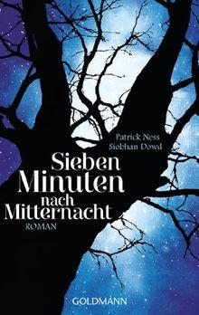 Sieben Minuten nach Mitternacht: Roman - (Textausgabe)