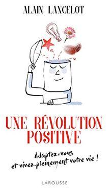 Une révolution positive : Adaptez-vous et vivez pleinement votre vie !
