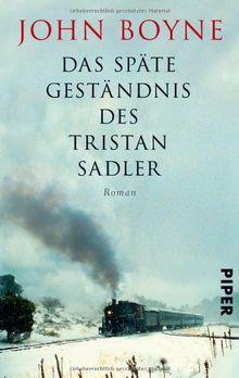 Das späte Geständnis des Tristan Sadler: Roman