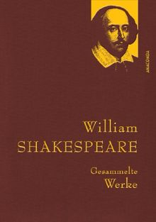 William Shakespeare - Gesammelte Werke (Leinenausgabe)