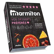 Vos desserts préférés Marmiton : 200 recettes les mieux notées