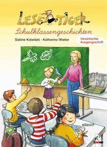 Lesetiger Schulklassengeschichten. Vereinfachte Ausgangsschrift