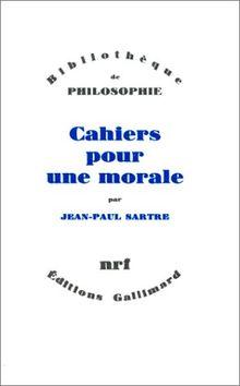 Cahiers pour une morale (Bib Philosophie)