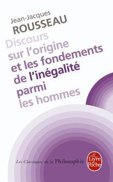 Discours sur l'origine et les fondements de l'inégalité parmi les hommes (Ldp Class.Philo)