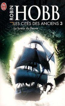 Les Cités des Anciens, Tome 3 : La fureur du fleuve