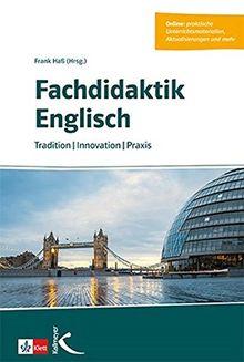 Fachdidaktik Englisch: Tradition – Innovation – Praxis