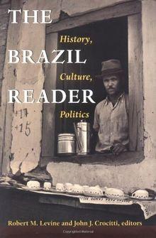 The Brazil Reader: History, Culture, Politics (Latin American Readers)