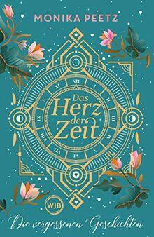 Das Herz der Zeit: Die vergessenen Geschichten (Lena und Dante, Band 3)