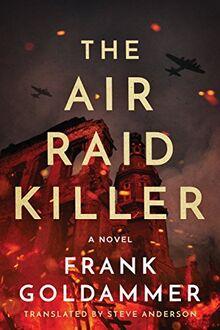 The Air Raid Killer (Max Heller, Dresden Detective, Band 1)