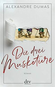 Die drei Musketiere: Roman