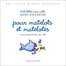 Fabulettes sans notes pour matelots et matelotes (Actes Sud Junior)