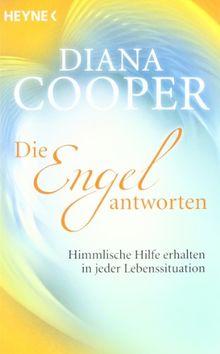 Die Engel antworten: Himmlische Hilfe erhalten in jeder Lebenssituation