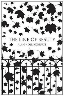 The Line of Beauty. 40th Birthday Edition (Picador 40th Anniversary Editn)
