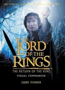 The Lord of the Rings. The Return of the King. Visual Companion