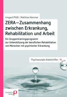 ZERA - Zusammenhang zwischen Erkrankung, Rehabilitation und Arbeit: Ein Gruppentrainingsprogramm zur Unterstützung der beruflichen Rehabilitation von Menschen mit psychischer Erkrankung