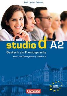 studio d - Grundstufe: A2: Teilband 2 - Kurs- und Übungsbuch mit Lerner-Audio-CD: Hörtexte der Übungen und des Modelltests Start Deutsch 2: Einheit 7 ... als Fremdsprache, Kurs- und Übungsbuch
