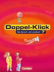 Doppel-Klick - Allgemeine Ausgabe: Doppel-Klick, neue Rechtschreibung, 7. Schuljahr: Das Sprach- und Lesebuch