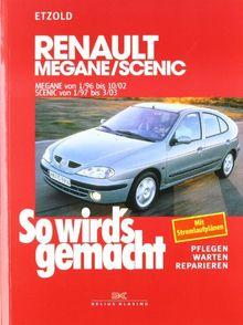 Renault Mégane 1/96 bis 10/02 / Scenic von 1/97 bis 3/03: So wird's gemacht - Band 105