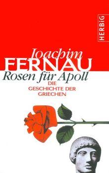 Rosen für Apoll. Die Geschichte der Griechen