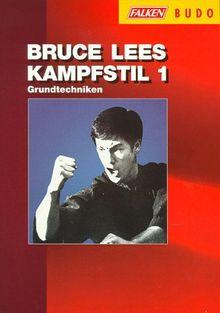 Bruce Lees Kampfstil 1: Grundtechniken