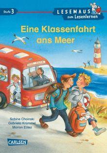 LESEMAUS zum Lesenlernen Stufe 3: Eine Klassenfahrt ans Meer