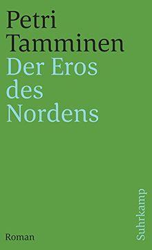 Der Eros des Nordens: Roman