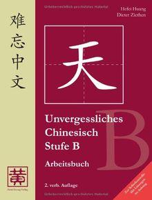Unvergessliches Chinesisch, Stufe B, Arbeitsbuch - Mit Lösungen im Anhang!