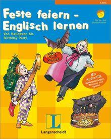 Feste feiern - Englisch lernen: Von Halloween bis Birthday Party