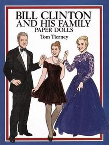 Bill Clinton and His Family Paper Dolls (Dover President Paper Dolls)