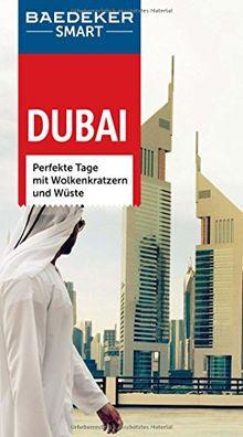 Baedeker SMART Reiseführer Dubai: Perfekte Tage mit Wolkenkratzern und Wüste
