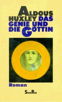 Das Genie und die Göttin. Roman.